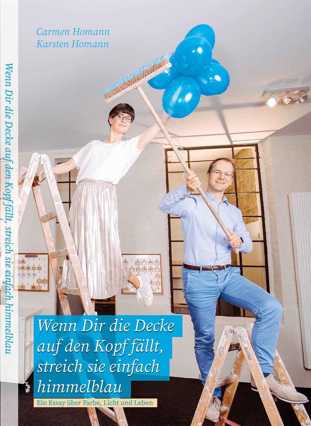 Cover Fotografie vom Buch Wenn dir die Decke auf den Kopf fällt streich sie einfach himmelblau